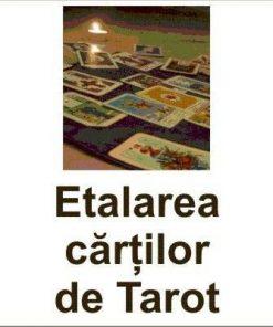 Etalarea cartilor de Tarot pentru raspunsuri concrete
